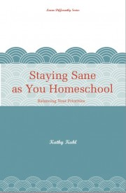 Staying Sane as You Homeschool, Kathy's second book