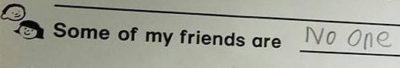 """Under """"friends,"""" child lists """"no one."""""""