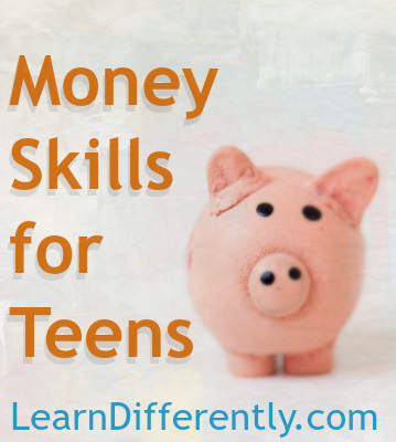 Money Skills for Teens - LearnDifferently.com