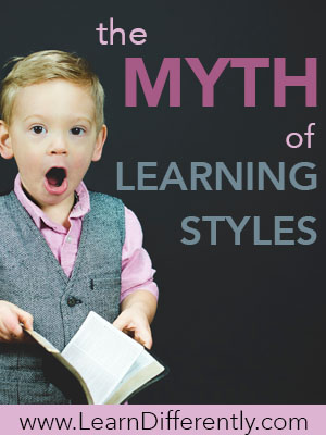 The Myth Of Learning Styles >> Learn Differentlythe Myth Of Learning Styles Learn Differently