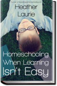 Homeschooling When Learning Isn't Easy