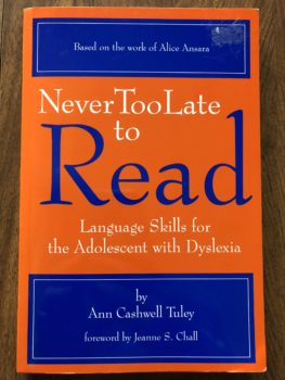 Never Too Late to Read: Language Skills for the Adolescent with Dyslexia by Ann Cashwell Tuley